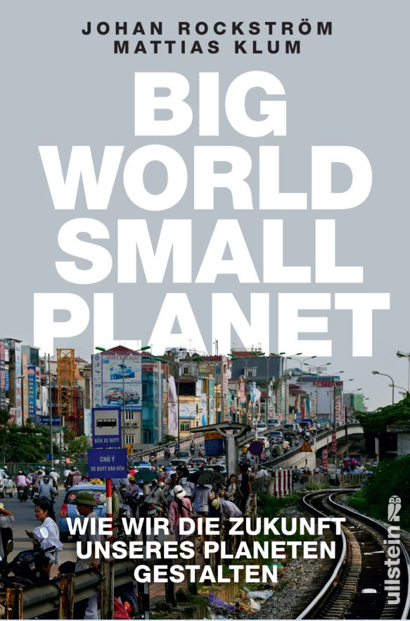 Johan Rockström - Mattias Klum; Big World Small Planet - Buchtitel © Ullstein-Verlag