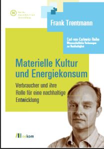 Materielle Kultur und Energiekonsum; Frank Trentmann - Titel © Oekom-Verlag