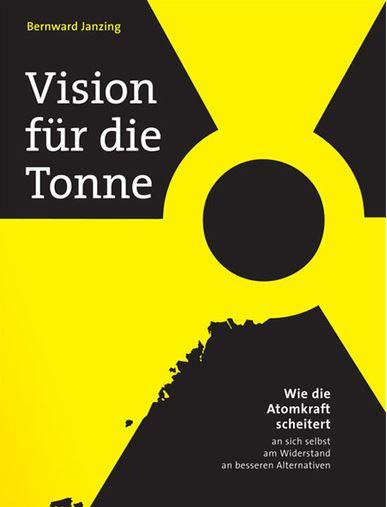 janzing-wie-die-atomkraft-scheitert-titel