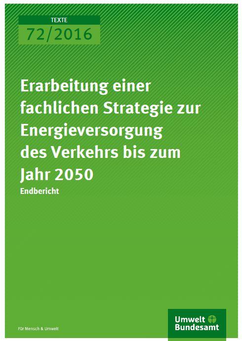 """Studie """"Erarbeitung einer fachlichen Strategie zur Energieversorung des Verkehrs bis zum Jahr 2050"""" - Titel © Umweltbundesamt"""
